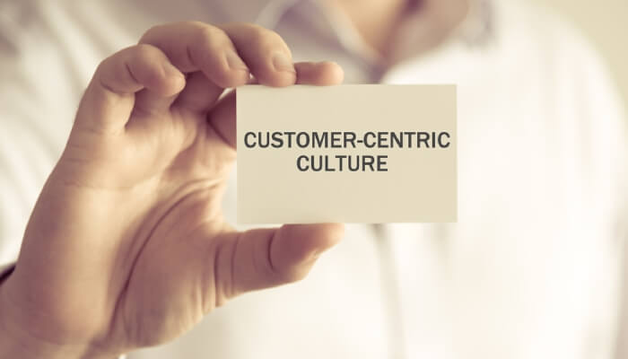 create Customer-Centric Culture